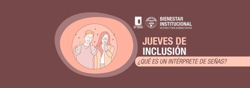 Jueves de inclusión | ¿Qué es un intérprete de señas?