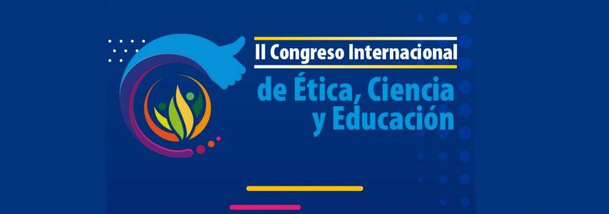 Evento | II Congreso Internacional de Ética, Ciencia y Educación
