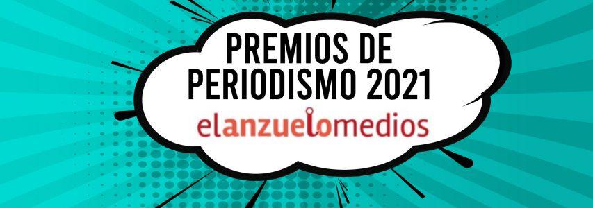 Convocatoria Premios de Periodismo El Anzuelo Medios 2021